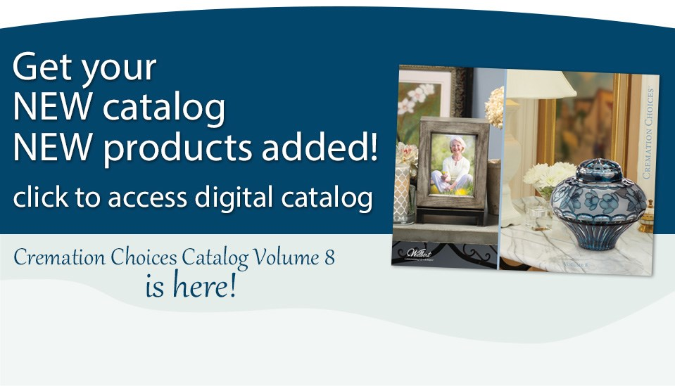 Cremation Choices Catalog Volume 8 is Here