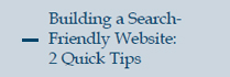 Building a Search-Friendly Website: 2 Quick Tips